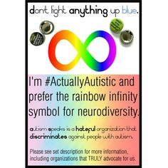 Don't light it up blue! #ActuallyAutistic