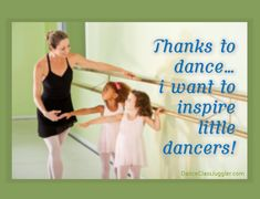 """True for you? """"Thanks to Dance, I Want to Inspire Little Dancers"""" #DanceTeacher #Dancing #DanceStudios #DanceInspiration #DanceSoftware Dance Teacher, Studio S, Dancers, Things I Want, Thankful, Ballet, Inspire, Inspiration, Biblical Inspiration"""