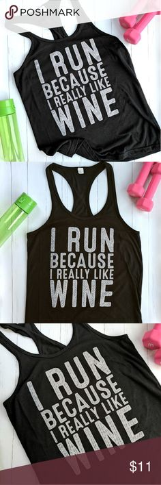 Graphic Workout Tank I Run Because I Like Wine Graphic Workout Tank I Run Because I Like Wine Size XXL (could fit XL in my opinion) Excellent condition! Tultex Tops Tank Tops