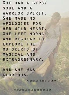 she had a gypsy soul and a warrior spirit