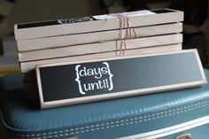Great for every important date!  Chalk boards to count down days.  Would be cute with a trendy color border.