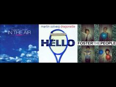 Hello, Pumped up Kicks (Axwell, Foster the People, Martin Solveig & Dragonette, and TV Rock)