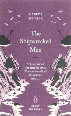 The Shipwrecked Men (Great Journeys) by Alvar Nunez Cabeza de Vaca, http://www.amazon.co.uk/dp/0141025360/ref=cm_sw_r_pi_dp_jaZYsb184XES4