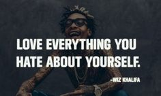 Wiz Khalifa Quotes Favorite About Life Love True Band