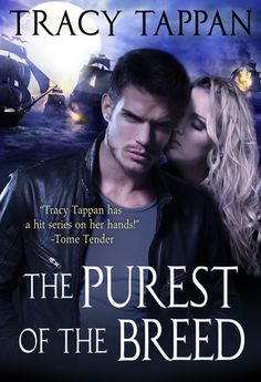 Romance Novel Giveaways: The Purest of the Breed by Tracy Tappan ♥ Review and GIVEAWAY ♥ (Paranormal Romance)