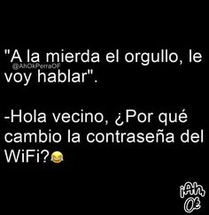 Read orgullo xd from the story Momos Blackpink Memes, Funny Video Memes, Funny Relatable Memes, Wtf Funny, Funny Quotes, Cute Spanish Quotes, Funny Spanish Memes, Funny Phrases, Love Phrases