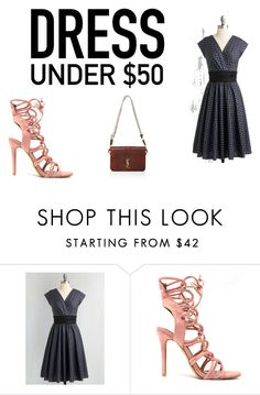 """Dress Under $50"" by officialrt ❤ liked on Polyvore featuring Yves Saint Laurent and Dressunder50"