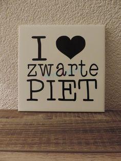 Tegeltje.....I love Zwarte Piet