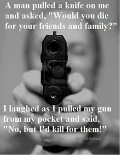 Funny and or stupid signs about guns. Funny signs about the second amendment. Funny signs and quotes about gun control. Gun Quotes, Life Quotes, Crazy Quotes, Wisdom Quotes, Thing 1, Gun Rights, Way Of Life, Friends Forever, Writing Prompts