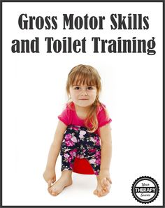 Toilet Training and Gross Motor Skills - Your Therapy Source Motor Skills Activities, Gross Motor Skills, Therapy Activities, Self Help Skills, Life Skills, Activities Of Daily Living, Toilet Training, Potty Training, Pediatric Occupational Therapy