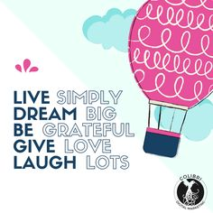 Live the life you dream about. Make plans, set goals, and make sure you laugh along the way! Let love, gratitude, and compassion fuel your soul. #dreambig #livesimply #begrateful #givelove #laughlots #laugh #gratitude #dream #inspire #motivation #wisdom #hotairballoon #goals #compassion #womeninbusiness #blogging #writing #soul #livelife #yolo #worklifebalance