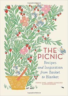 The Picnic: Recipes and Inspiration from Basket to Blanket: Marnie Hanel, Andrea Slonecker, Jen Stevenson: 9781579656089: Amazon.com: Books