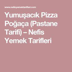 Yumuşacık Pizza Poğaça (Pastane Tarifi) – Nefis Yemek Tarifleri