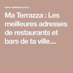 Ma Terrazza : Les meilleures adresses de restaurants et bars de ta ville.... Bar, Terrazzo, Restaurants, Restaurant
