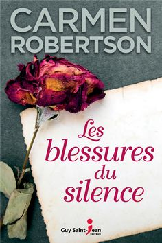 Buy Les blessures du silence by Carmen Robertson and Read this Book on Kobo's Free Apps. Discover Kobo's Vast Collection of Ebooks and Audiobooks Today - Over 4 Million Titles! This Book, Saint Jean, Free Apps, Audiobooks, Ebooks, Guy, Romance, Collection, Products