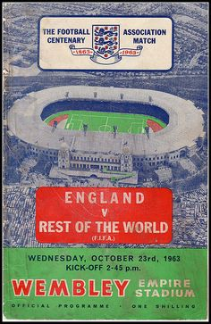 England 2 Rest of the World 1 in Oct 1963 at Wembley. The programme cover Football Program, Football Cards, Football Players, Fifa, 1966 World Cup Final, British Football, Image Foot, Paisley Scotland, Association Football