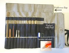 Store all your project necessities in this fancy knitting-needle case. | 24 Ridiculously Clever Ways To Organize Your Crafting Supplies