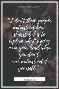 "Anxiety Quotes ""I don't think people understand how  stressful it is to explain what's going on in your head when you don't  even understand it yourself."" -Unknown Mental Illness Quotes, Mental Health Quotes, Feeling Stressed, Bad Feeling, Uplifting Quotes, Positive Quotes, Feeling Sad Quotes, Seeing Quotes, Stress Relief Quotes"