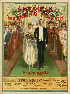 sheet music for the American Wedding March http://www.pinterest.com/lizzie00/vintage-advertisements/