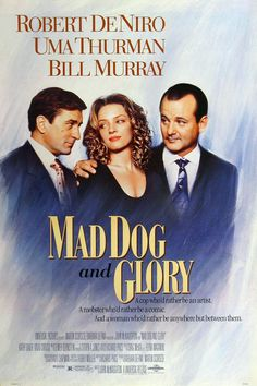 """""""Mad Dog And Glory"""" movie poster, 1992.  A lonely cop (Robert De Niro) saves a mobster (Bill Murray) who moonlights as a stand-up comedian.  He provides the cop with a beautiful young companion (Uma Thurman).  De Niro was offered the mobster role but chose the cop instead.  The film was delayed by a year because they needed to recreate key summer scenes - you can't fake summer in the winter in Chicago."""