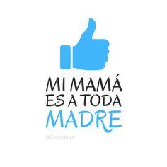 Mi mama ya no esta, pero siempre y por siempre va ser a toda madre!!