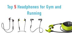 Listing to music while exercising in gym or while running/jogging is very essential. Here we are listingtop 5 best headphones to use while exercisingorrunning.