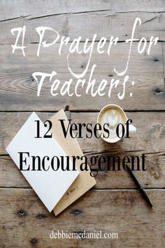 So grateful for teachers! Blessings over you all in this new school year ahead. :) A Prayer for Teachers: 12 Verses of Encouragement - Debbie McDaniel