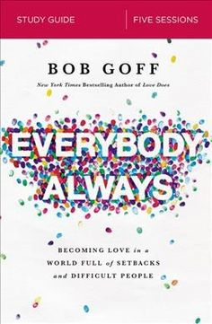 Kindle Everybody, Always, Becoming Love in a World Full of Setbacks and Difficult People, Author : Bob Goff Bob Goff, Witch Doctor, Difficult People, Love People, Free Reading, Reading Lists, Reading Time, Reading Nook, Book Lists