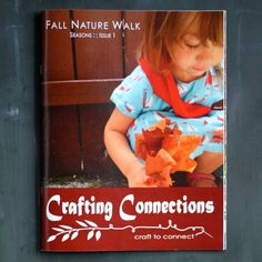 {Fall Nature Walk Print Issue} A creative magazine for children ages 2-7+ Includes seven seasonal projects (art, science, craft, cooking, sewing, etc.) plus Explore More and Make Connections sections to build upon and expand from each activity or craft, a curated book list, and saturated picture pages with poetry and thought-provoking questions. shop.craftingconnections.net