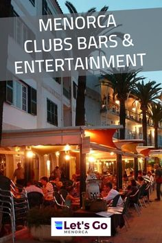 The best Clubs, Nightlife, Bars , Lounges and much more. Menorca Entertainment Guide  #menorcaentertainment #menorcaclubs #menorcabars