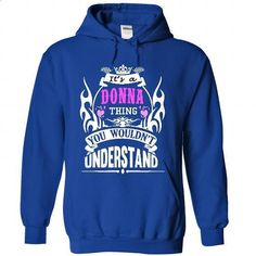 DONNA Thing - #hoodies #printed t shirts. MORE INFO => https://www.sunfrog.com/Names/DONNA-Thing-8240-RoyalBlue-52774272-Hoodie.html?60505