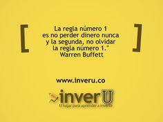 """""""La regla número 1 es no perder dinero nunca y la segunda, no olvidar la regla número 1."""" Warren Buffett"""