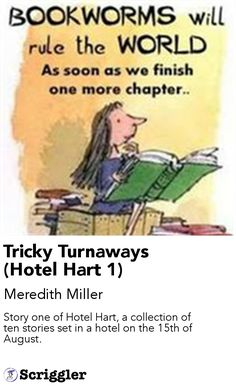 Tricky Turnaways (Hotel Hart 1) by Meredith Miller  https://scriggler.com/detailPost/story/119299 Story one of Hotel Hart, a collection of ten stories set in a hotel on the 15th of August.
