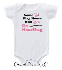 Some Girls Play House Real Girls Go Hunting Funny by CasualTeeCo, $14.00