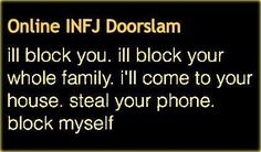 "Brilliant way for an INFJ to stop a stupid, clueless Stalker. I'd tell you to ""get lost"" but you already are, Dolt."