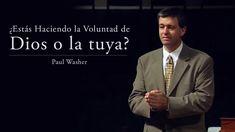¿Estás Haciendo la Voluntad de Dios o la tuya? - Paul Washer
