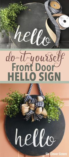 DIY Hello Front Door Sign - Six Clever Sisters - - Make your own wood circle Front Door Hello Sign using this simple tutorial on Six Clever Sisters, ('hello' template included! Wooden Door Signs, Front Door Signs, Diy Wood Signs, Front Door Decor, Front Porch, Front Doors, Porta Diy, Hello Sign, Wood Circles