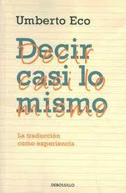 """Umberto Eco titulado """"Decir casi lo mismo"""""""