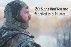 20 signs that you are married to a hunter.   Hunting season. Hunters Wife. Deer hunting. Duck Hunting. Fun stuff...