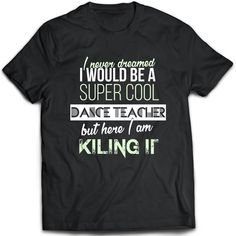 Dance Teacher T-Shirt. Dance Teacher tee present. Dance by TeeDino