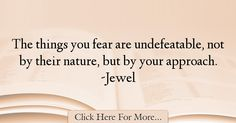 Jewel Quotes About Fear - 22558