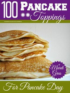 Pancake toppings ... loads of pancake topping ideas which are perfect for marking Pancake Day and Mardi Gras with the kids before we all get healthy in Lent ...