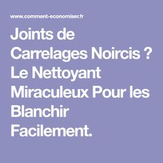 Joints de Carrelages Noircis ? Le Nettoyant Miraculeux Pour les Blanchir Facilement. Declutter, Diy And Crafts, Life Hacks, Deserts, Good Things, Cleaning, Bio, Meli Melo, Maya