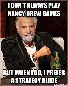 Oh those strategy guides... and online walk throughs are so helpful sometimes! #NancyDrew #Meme