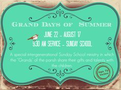 Grand Days of Summer- A special intergenerational Sunday School Ministry aimed at vocation and relationship.