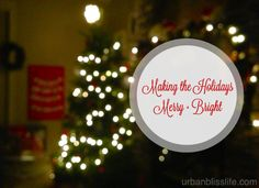 Making the Holidays Merry and Bright (and stress-free!)