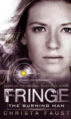 Fringe - The Burning Man (book 2): Amazon.co.uk: Christa Faust: Books