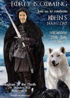 Jon Snow, Game of Thrones 40thBirthday, Game of Thrones parody invitation, 40 is…
