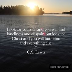 Look for yourself and you will find loneliness and despair. But look for Christ and you will find him and everything else. Faith Quotes, Bible Quotes, Me Quotes, People Quotes, Lyric Quotes, Humility Quotes, Godly Quotes, Great Quotes, Inspirational Quotes