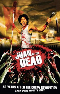 """juan of the dead,  first """"horror"""" & zombie film out of cuba."""
